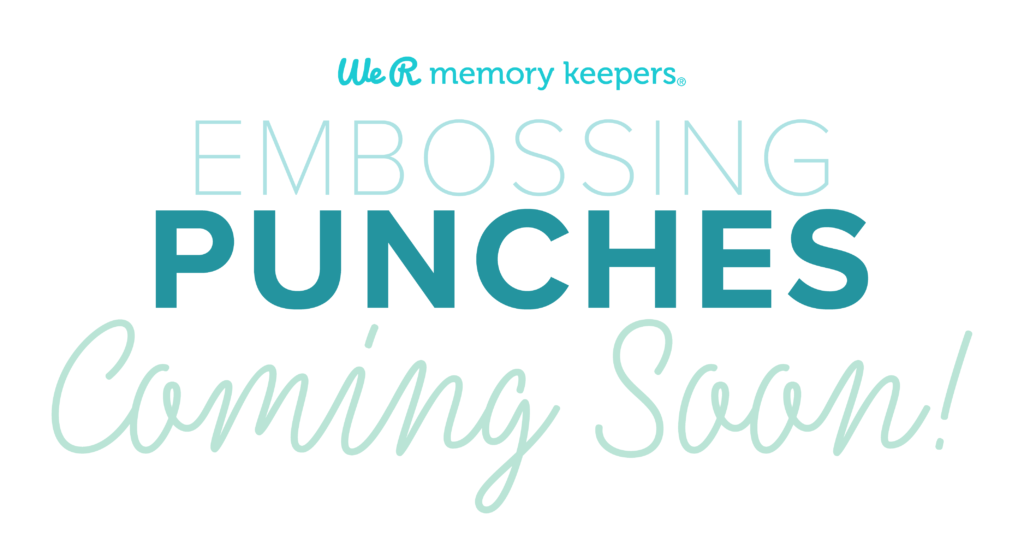 Coming Soon: We R Memory Keepers Embossing Punches!